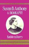 Susan B. Anthony: A Biography of a Singular Feminist 9781587210099