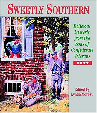 Sweetly Southern: Delicious Desserts from the Sons of Confederate Veterans 9781589801813