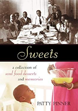 Sweets: A Collection of Soul Food Desserts and Memories 9781580085212