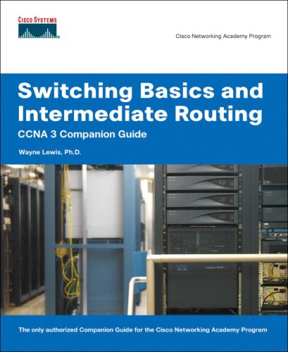 Switching Basics and Intermediate Routing: CCNA 3 Companion Guide [With CDROM] 9781587131707