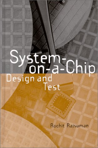 System-On-A-Chip: Design and Test 9781580531078