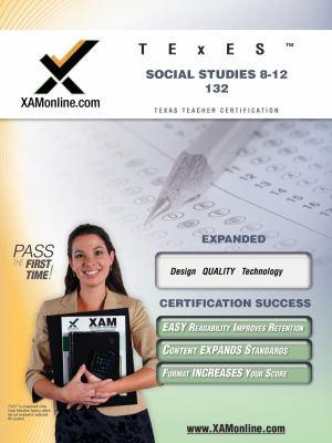 TExES Social Studies 8-12 132: Teacher Certification Exam 9781581976212