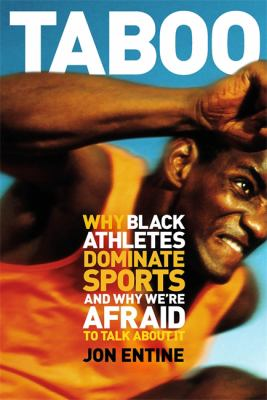 Taboo: Why Black Athletes Dominate Sports and Why We're Afraid to Talk about It 9781586480264