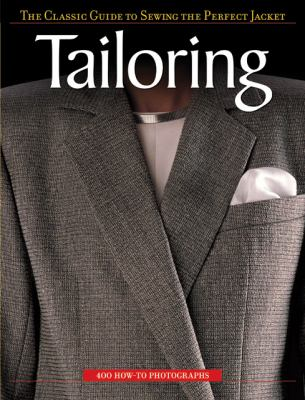 Tailoring: The Classic Guide to Sewing the Perfect Jacket 9781589232303