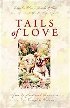 Tails of Love: Pets Play Matchmaker in Four Modern Love Stories 9781586601126