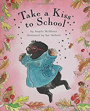 Take a Kiss to School 9781582347028