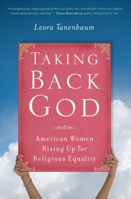 Taking Back God: American Women Rising Up for Religious Equality 9781582437088