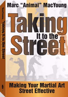 Taking It to the Street: Making Your Martial Art Street Effective 9781581600506
