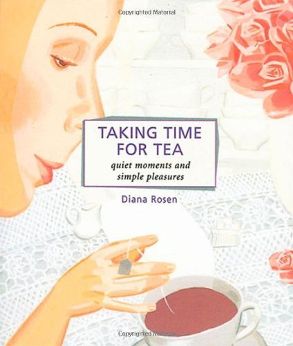 Taking Time for Tea: Quiet Moments and Simple Pleasures 9781580175654
