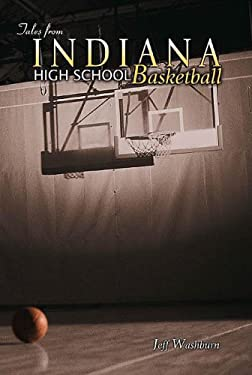 Tales from Indiana High School Basketball 9781582614120