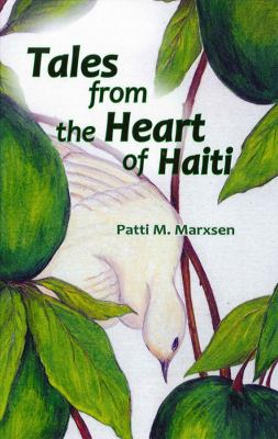 Tales from the Heart of Haiti 9781584326151