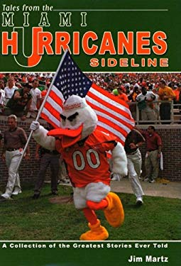 Tales from the Miami Hurricanes Sideline 9781582617510