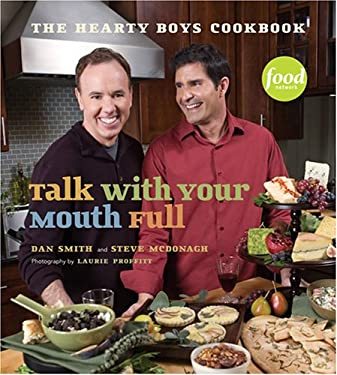 Talk with Your Mouth Full: The Hearty Boys Cookbook 9781584796404