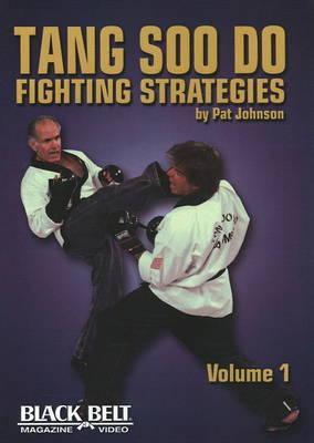 Tang Soo Do Fighting Strategies, Vol. 1