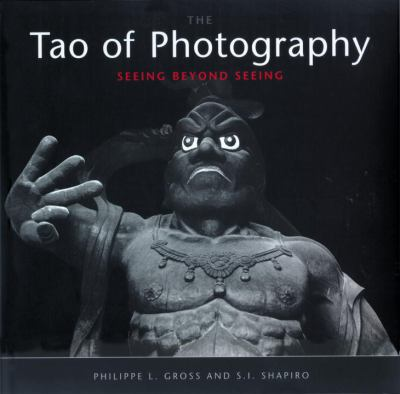 Tao of Photography: Seeing Beyond Seeing 9781580081948