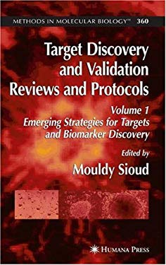 Target Discovery and Validation: Reviews and Protocols: Volume 1: Emerging Strategies for Targets and Biomarker Discovery 9781588296566