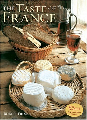 Taste of France: 25th Anniversary Edition 9781584790600