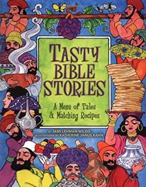 Tasty Bible Stories: A Menu of Tales & Matching Recipes 9781580130806