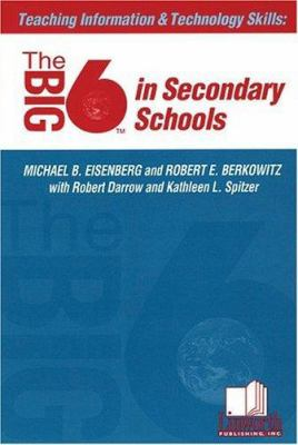 Teaching Information & Technology Skills: The Big6 in Secondary Schools 9781586830069