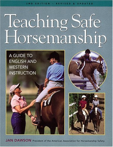 Teaching Safe Horsemanship: A Guide to English & Western Instruction 9781580175159