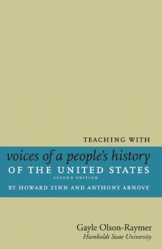 Teaching with Voices of a People's History of the United States by Howard Zinn and Anthony Arnove 9781583229347
