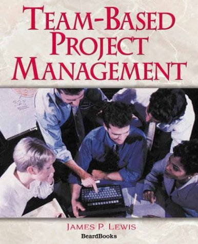 Team-Based Project Management Team-Based Project Management 9781587982293