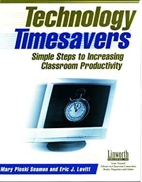 Technology Timesavers: Simple Steps to Increasing Classroom Productivity 9781586831226