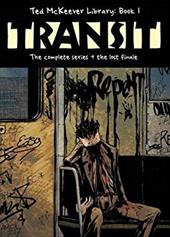 Ted McKeever Library: Book 1 Transit: The Complete Series + the Lost Finale 7158541