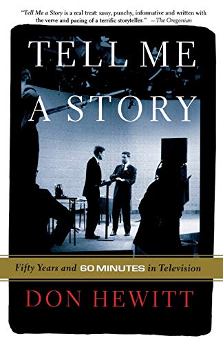 Tell Me a Story: Fifty Years and 60 Minutes in Television 9781586481414