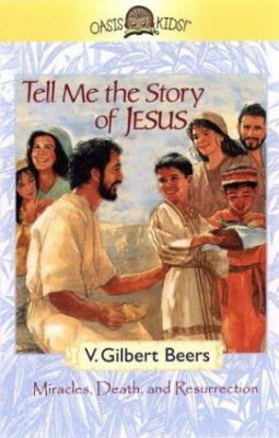 Tell Me the Story of Jesus: His Miracles and Resurrection 9781589260795