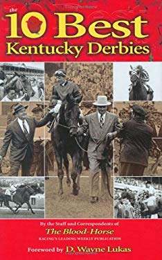 Ten Best Kentucky Derbies 9781581501186