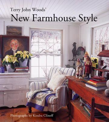Terry John Woods' New Farmhouse Style 9781584797920