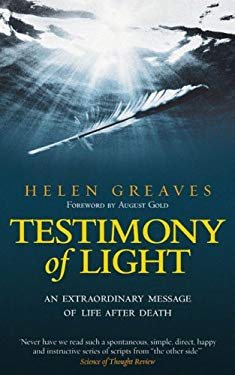 Testimony of Light: An Extraordinary Message of Life After Death 9781585427048