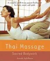 Thai Massage: Sacred Bodywork 7164901