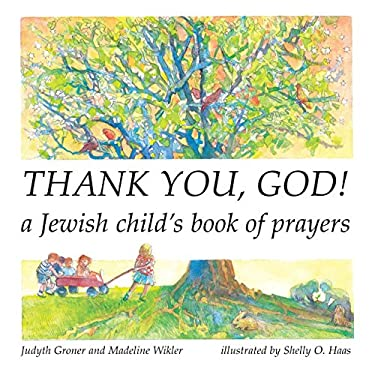 Thank You, God!: A Jewish Child's Book of Prayers 9781580131018