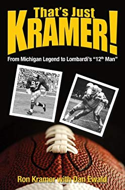 That's Just Kramer: From Michigan Legend to Lombardi's 12th Man 9781587264337