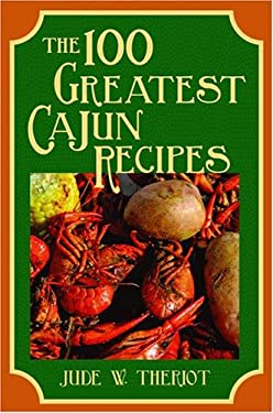 The 100 Greatest Cajun Recipes 9781589803053