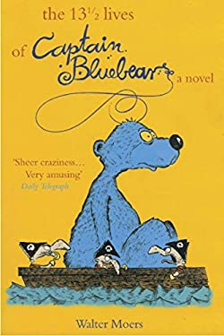 The 13 1/2 Lives of Captain Bluebear 9781585678440