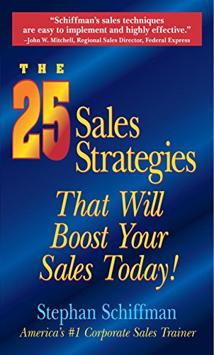 The 25 Sales Strategies: That Will Boost Your Sales Today! 9781580621168
