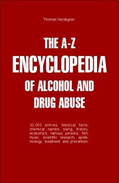 The A-Z Encyclopedia of Alcohol and Drug Abuse