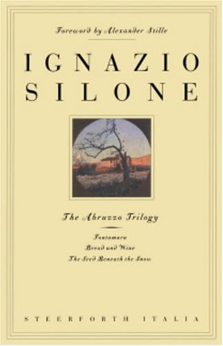 The Abruzzo Trilogy: Fontamara, Bread and Wine, the Seed Beneath the Snow 9781586420062