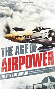 The Age of Airpower 9781586489816