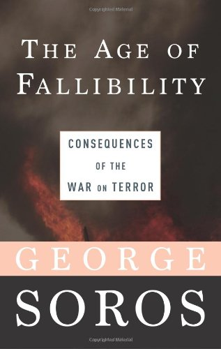 The Age of Fallibility: The Consequences of the War on Terror 9781586483593