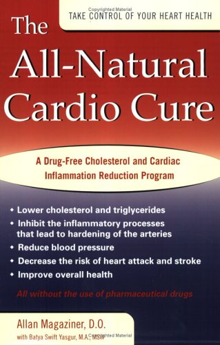 The All-Natural Cardio Cure: A Drug-Free Cholesterol and Cardiac Inflammation Reduction Program 9781583331798
