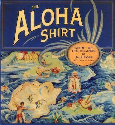 The Aloha Shirt: Spirit of the Islands 9781582700342