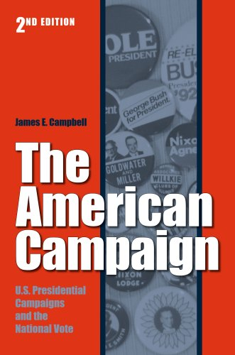 The American Campaign: U.S. Preisdential Campaigns and the National Vote 9781585446285