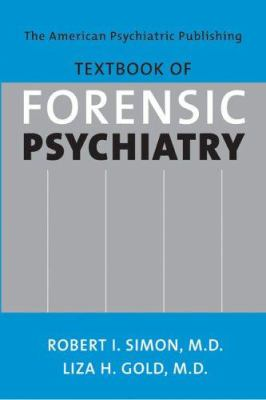 The American Psychiatric Publishing Textbook of Forensic Psychiatry 9781585620876