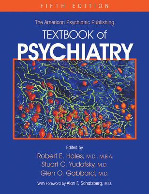 The American Psychiatric Publishing Textbook of Psychiatry 9781585622573