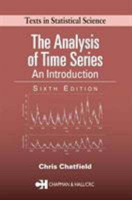 The Analysis of Time Series: An Introduction, Sixth Edition 9781584883173