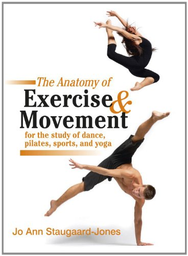 The Anatomy of Exercise and Movement for the Study of Dance, Pilates, Sports, and Yoga 9781583943519